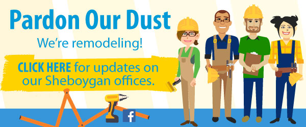 We're remodeling two Sheboygan UnitedOne branches. Click here!