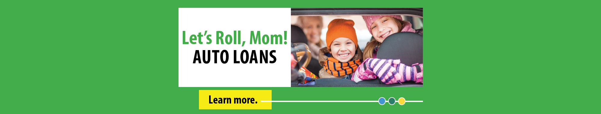 AUTO LOANS - Learn more!
