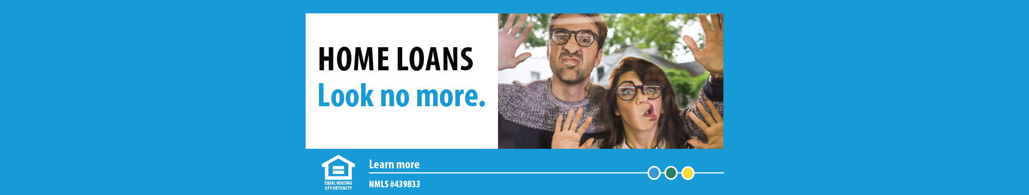 Home Loans - Look no more. Learn more