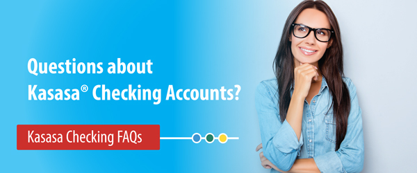 Questions about Kasasa Checking Accounts?