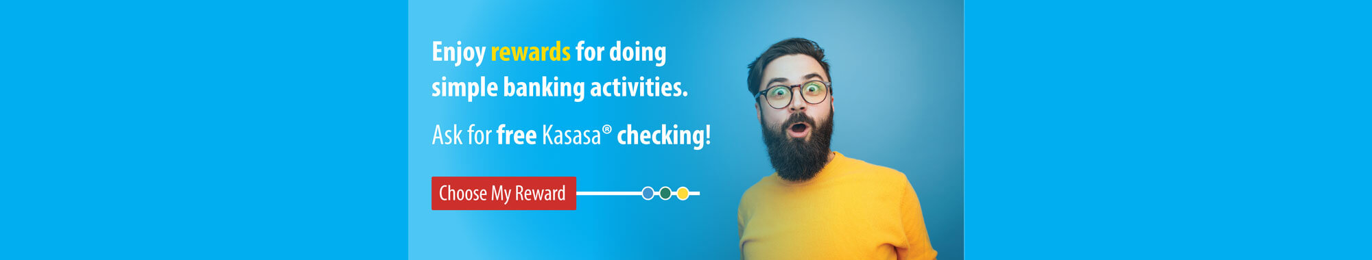 Ask for free Kasasa checking!