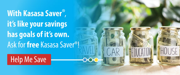 Ask for free Kasasa Saver!