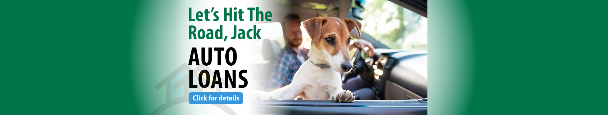 Let's Hit The Road, Jack! Click for Auto Loans